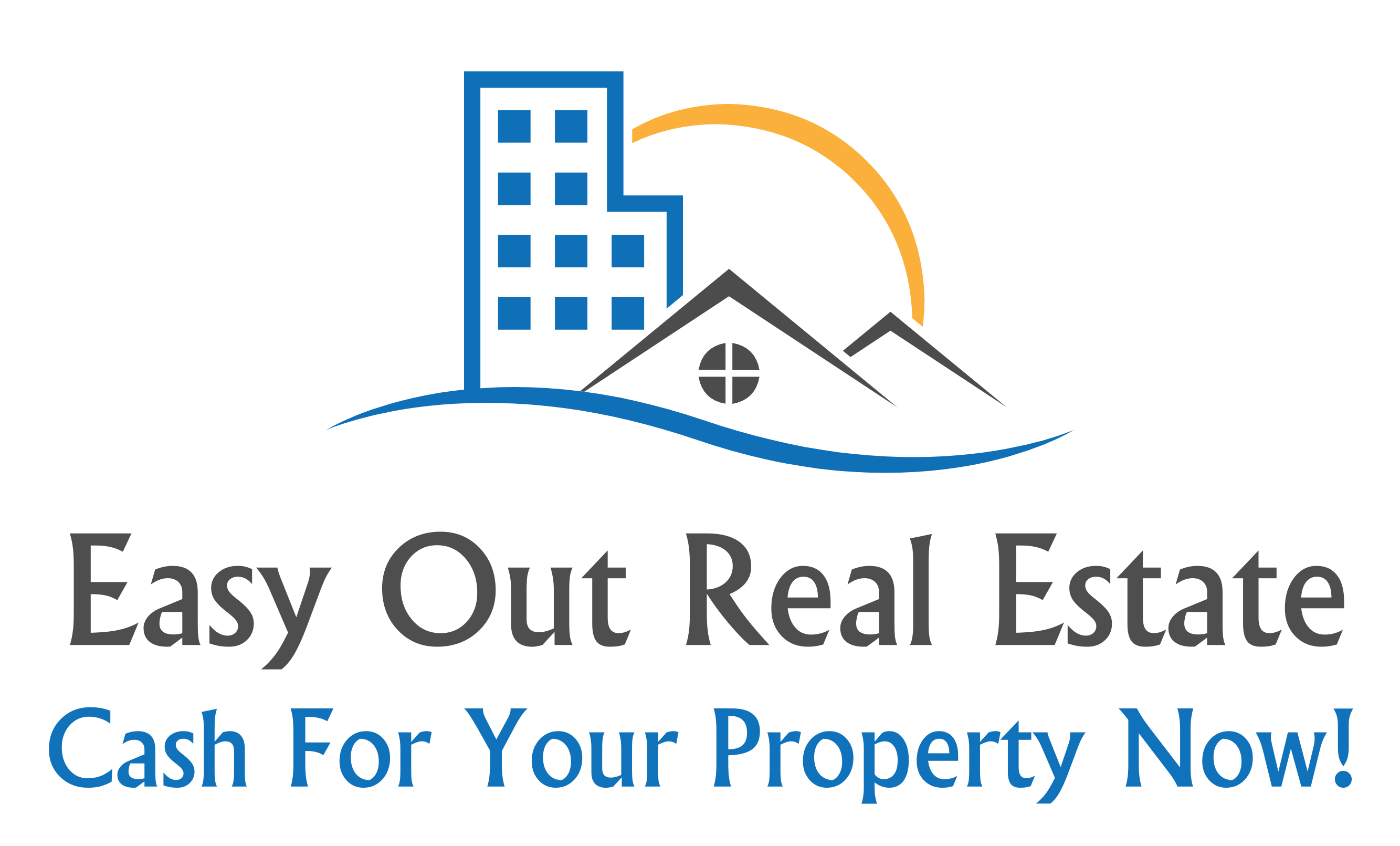 Easy Out Real Estate Cash for your Property NOW